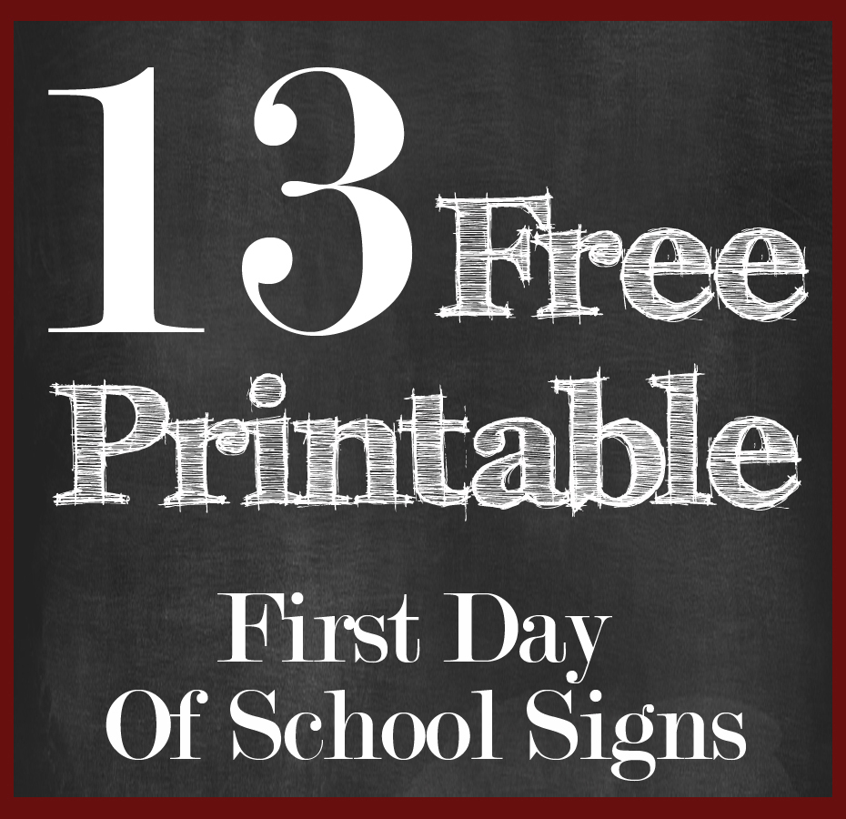13 Free First Day Of School Printable Signs   13 Free First Day Of - My First Day Of Kindergarten Free Printable