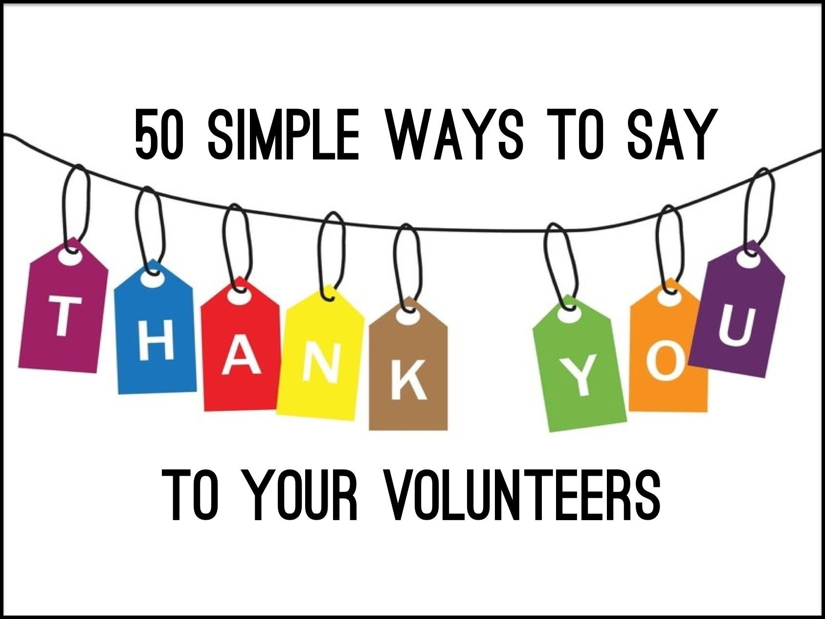 "50 Simple Ways To Say ""thank You"" To Your Volunteers ~ Relevant - Free Printable Volunteer Thank You Cards"