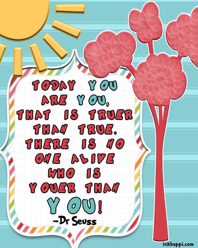 Dr Seuss! A Celebration Of A Wonderful Man! - Inkhappi - Free Printable Dr Seuss Quotes