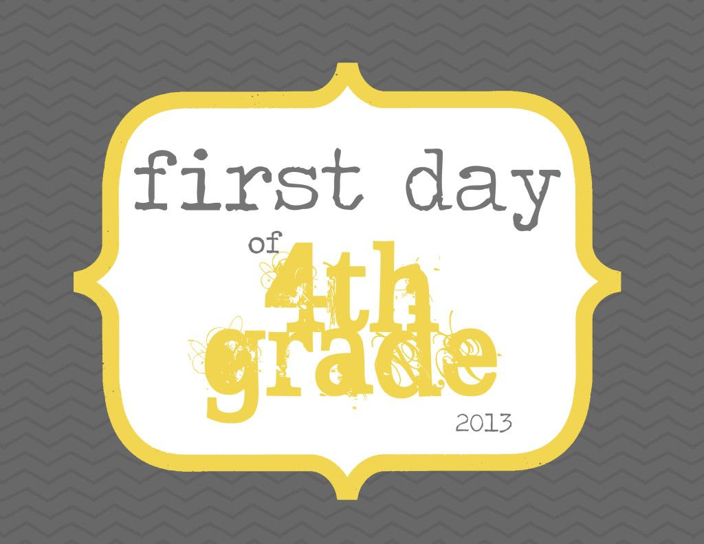 First Day Of 4Th Grade. Free Printable Www.elliebeandesign - First Day Of Fourth Grade Free Printable