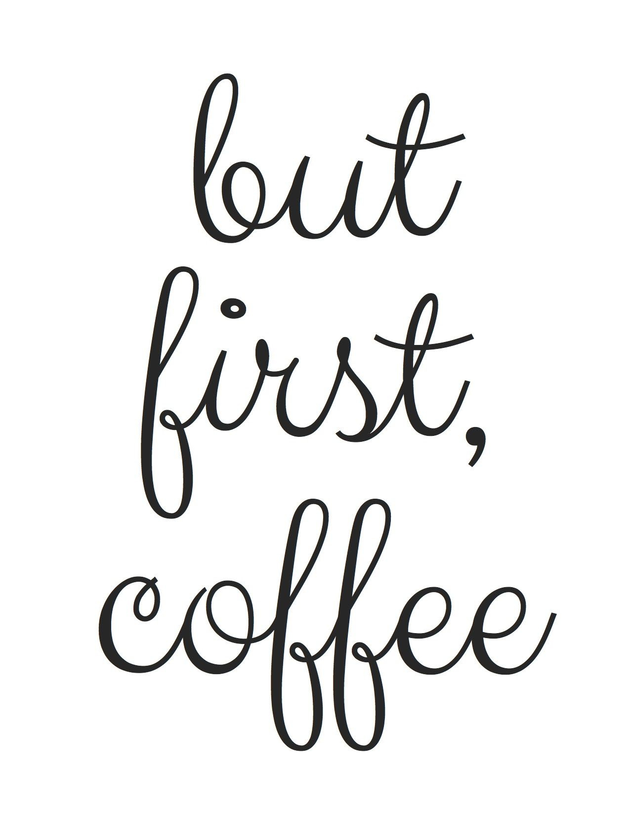Free Printable! But First, Coffee   Random Fun Things   Pinterest - Free Coffee Printable Art