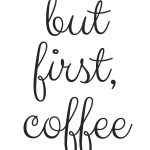 Free Printable! But First, Coffee | Random Fun Things | Pinterest   Free Printable Coffee Bar Signs