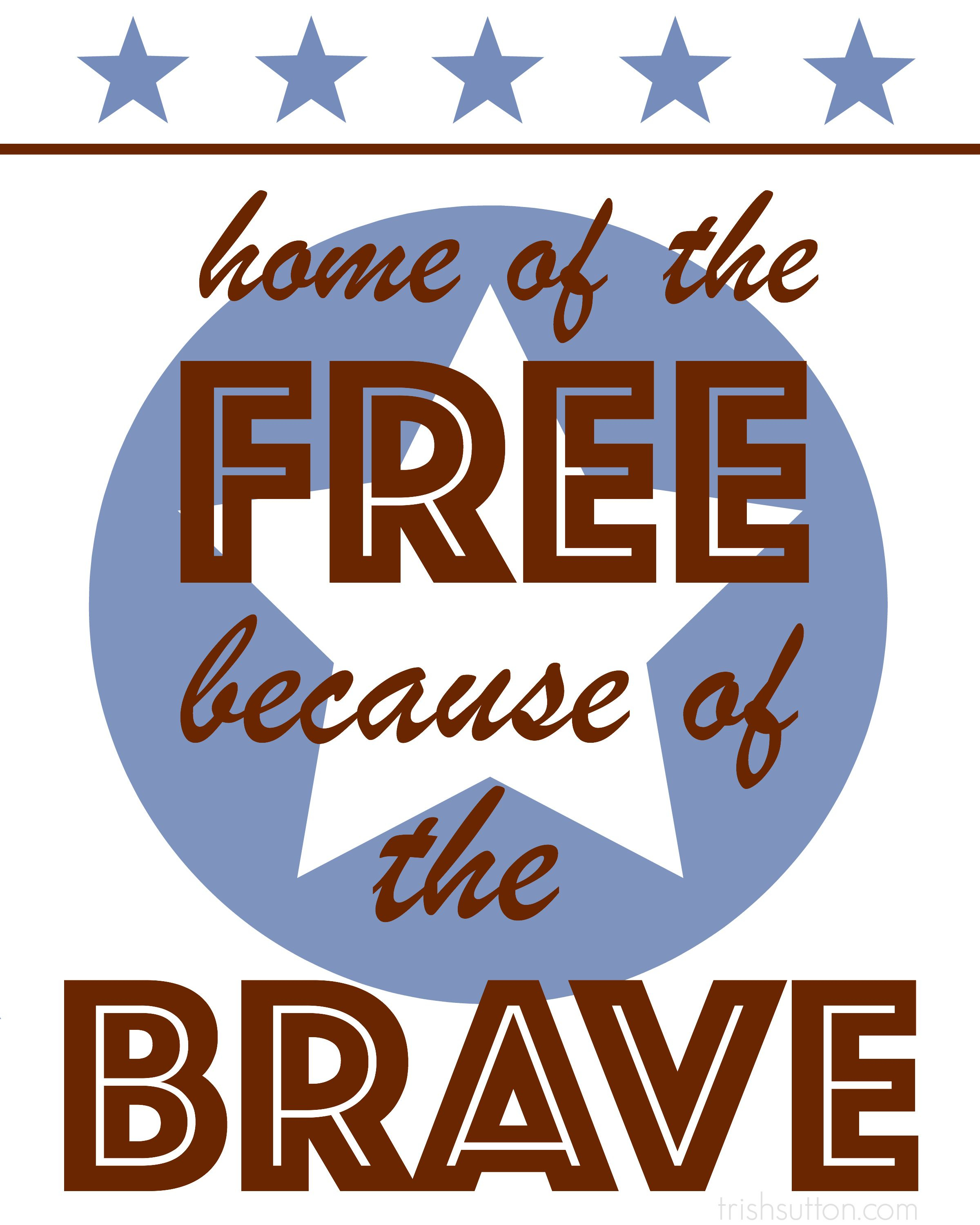 Free Printable; Home Of The Free Because Of The Brave   Trishsutton - Home Of The Free Because Of The Brave Printable
