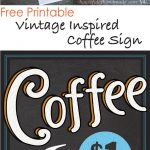 Free Printable Vintage Inspired Coffee Sign | Fonts & Printables   Free Printable Coffee Bar Signs