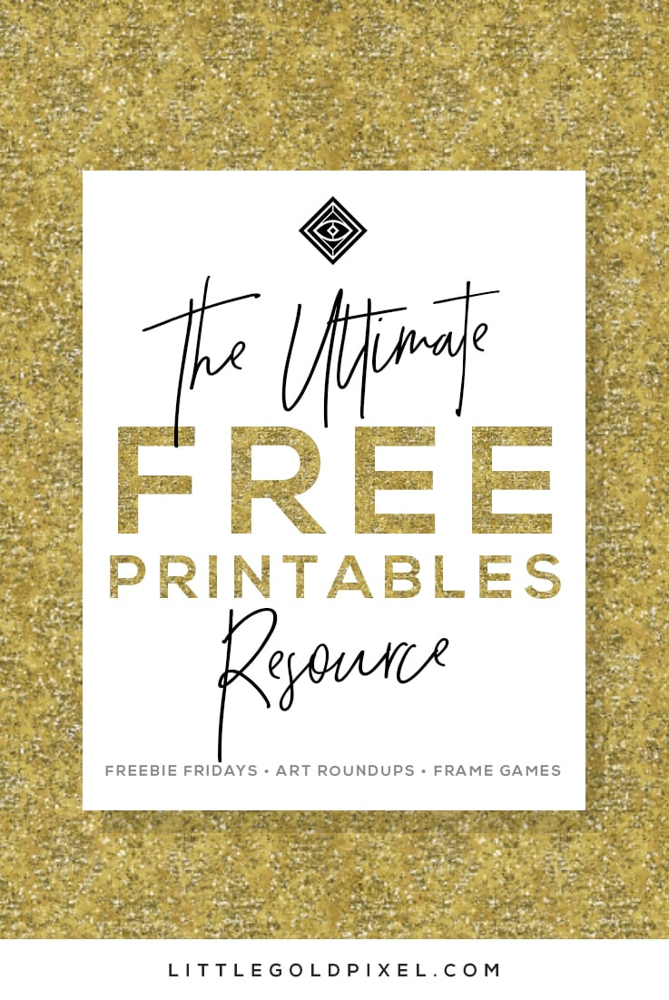 Free Printables • Design & Gallery Wall Resources • Little Gold Pixel - Free Printable Wall Decor