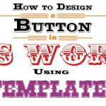How To Design A Button In Ms Word Using Templates   Youtube   Free Printable Button Templates