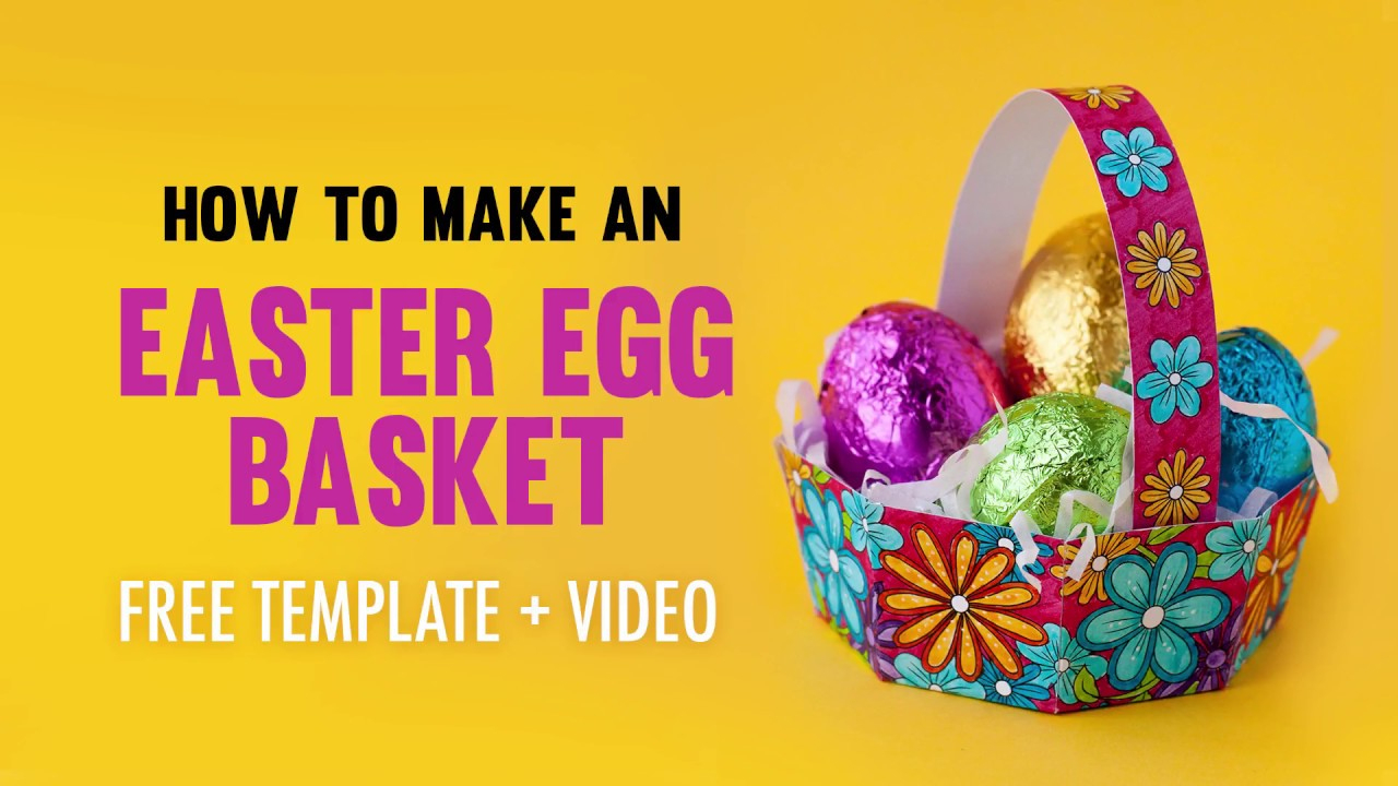 How To Make An Easter Egg Basket | Free Printable Template And - Free Printable Easter Egg Basket Templates