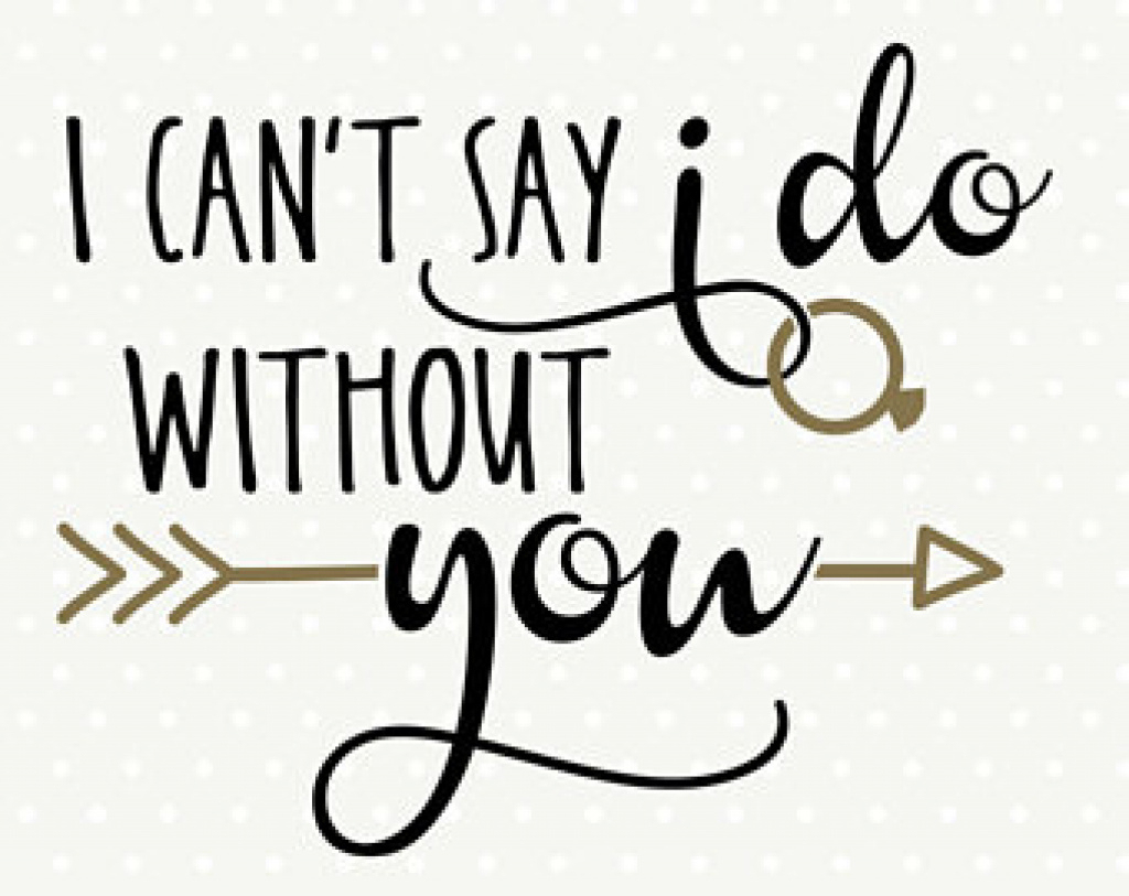 I Can T Say I Do Without You Free Template Il 340×270.1223817120 - I Can T Say I Do Without You Free Printable