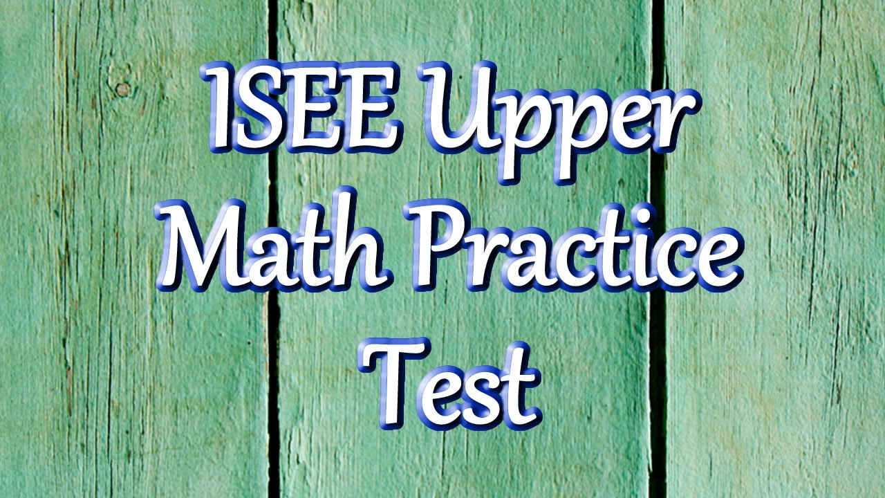 Isee Upper Level Practice Test Paper Web Links With Math - 100 - Free Isee Practice Test Printable