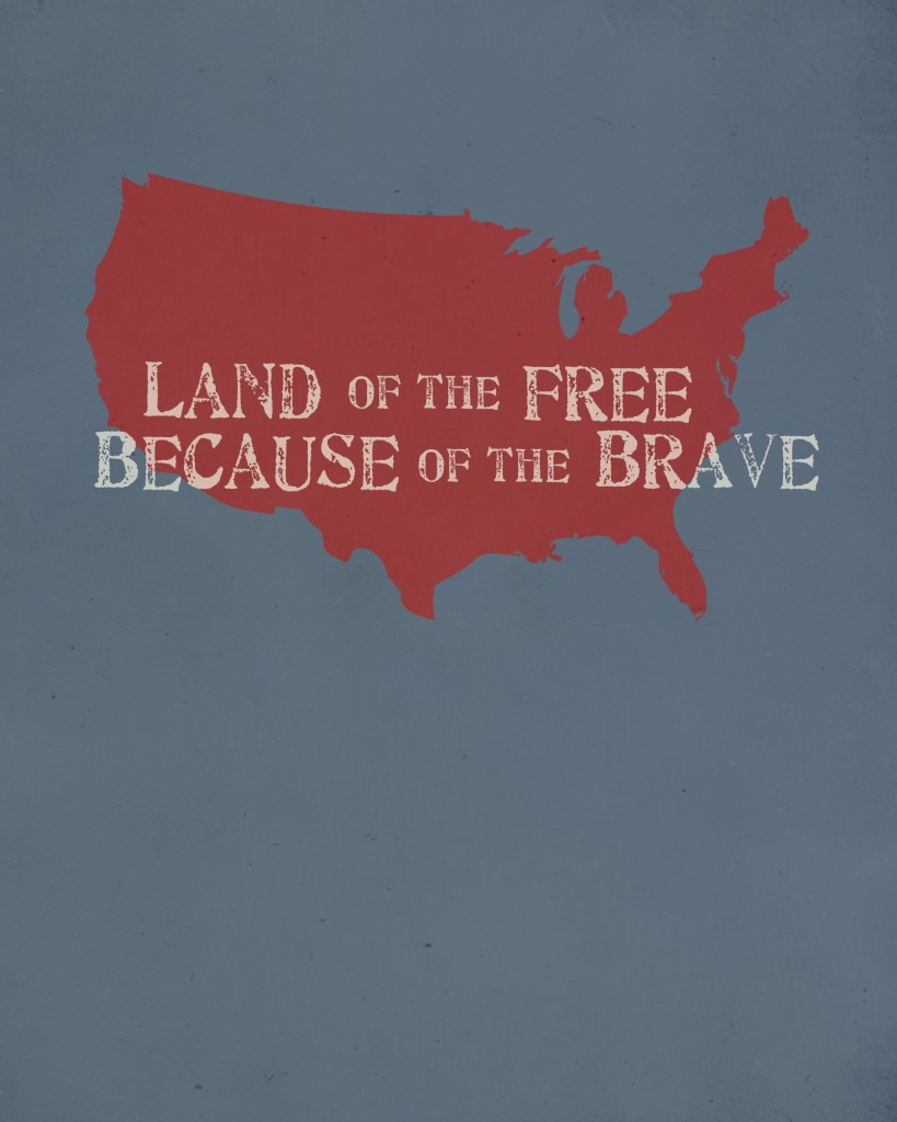 Land Of The Free, Because Of The Brave - Home Of The Free Because Of The Brave Printable