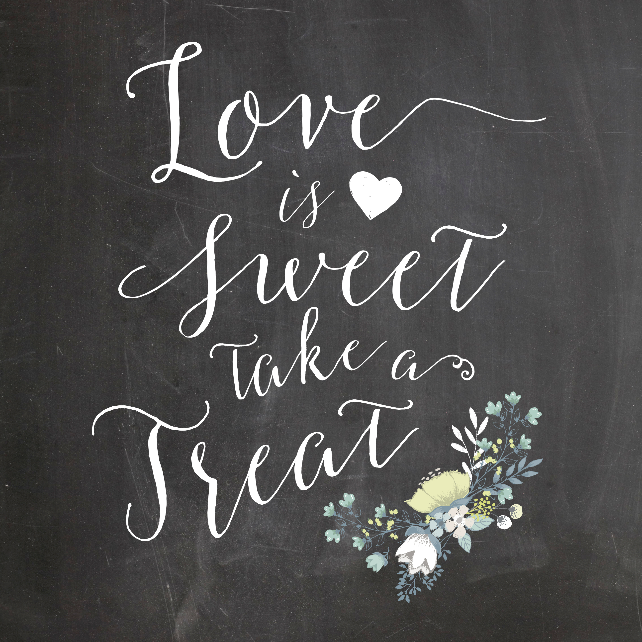Love Is Sweet Take A Treat Chalkboard Wedding Sign Printable - Free Printable Wedding Signs