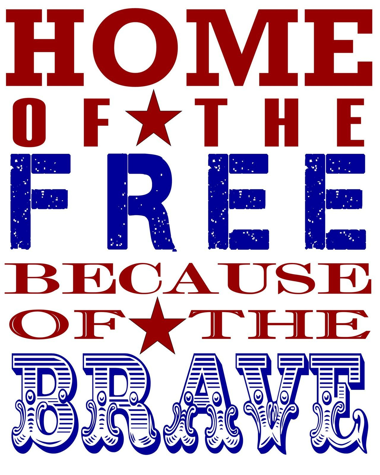 Patriotic Printable   Homecoming   Pinterest   Memorial Day, Amore - Home Of The Free Because Of The Brave Printable