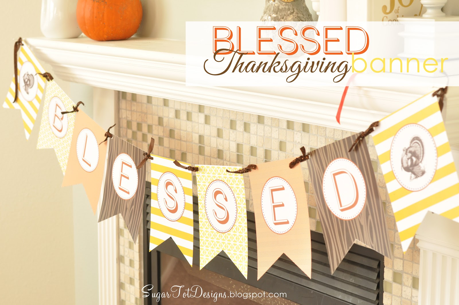 Sugartotdesigns: Blessed Thanksgiving Banner {Free Printable} - Free Printable Happy Thanksgiving Banner