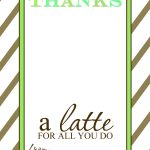 Teacher Appreciation Gift Idea   Thanks A Latte Free Printable Card   Thanks A Latte Free Printable