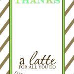 Teacher Appreciation Gift Idea   Thanks A Latte Free Printable Card   Thanks A Latte Free Printable