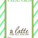 "Thanks A ""latte"" Teacher Appreciation Gift Idea With Free Printable   Thanks A Latte Free Printable"