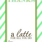 "Thanks A ""latte"" Teacher Appreciation Gift Idea With Free Printable   Thanks A Latte Free Printable"