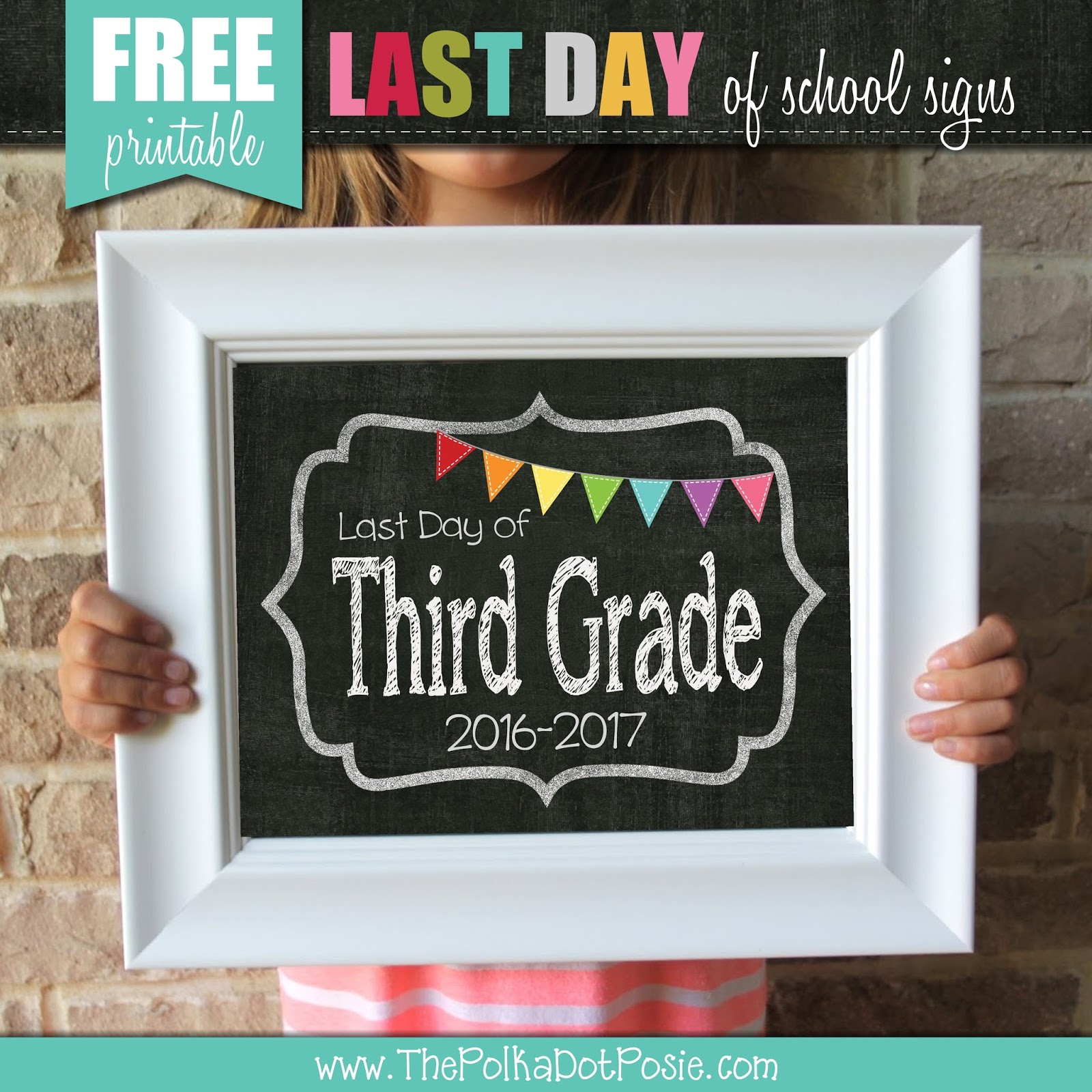 The Polka Dot Posie: Free Printable Last Day Of School Signs! - Free Printable First Day Of School Signs 2017